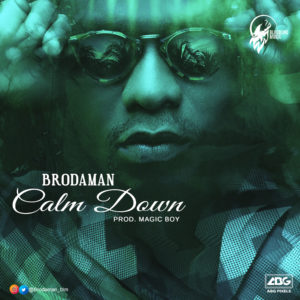 Brodaman - Calm Down (Prod. By Magic Boy)